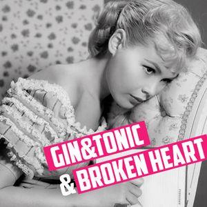 Gin&Tonic&Broken Heart