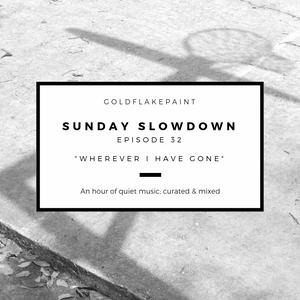 Sunday Slowdown - Episode Thirty-Two