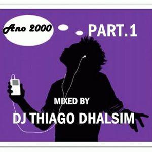 DJ THIAGO DHALSIM SPECIAL GUEST ANOS 2000 - PARTE 1