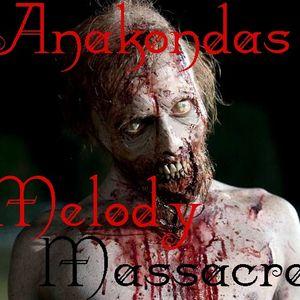 DJ Anakonda´s - Melody Massacre