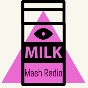 Milk Mash Radio EP. 2