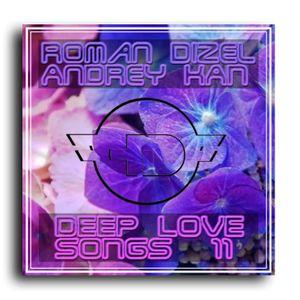 Dj Roman Dizel & Andrey KAN - Deep Love Songs  011 (live mix)