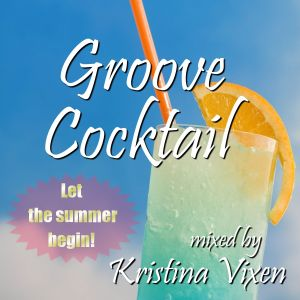 Groove Cocktail (Pre-Summer Mix)