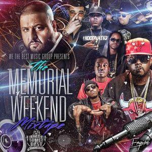 We The Best Music Group Presents - The Memorial Weekend Mixtape-2013