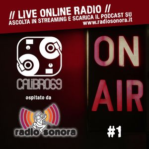 Radio Sonora - All You Can Listen #19 - Speciale Calibro69