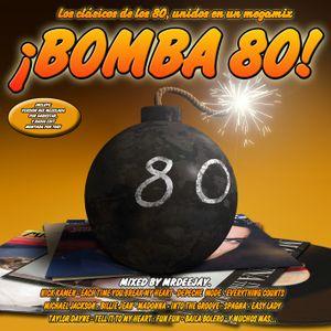 Bomba 80  Version Megamix By: Mr.Deejay