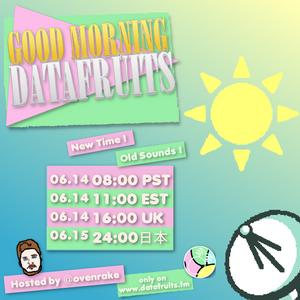 ovenrake -good morning datafruits -  06-14-2017