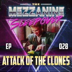 Episode 28: Attack Of The Clones