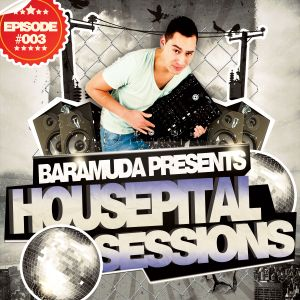 Housepital Records Takeover Sessions mixed by Baramuda Episode #003