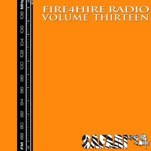 Fire 4 Hire Radio Vol. 13 by Safari647