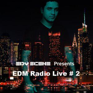 Edy Scene Presents - EDM Radio Live #2