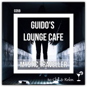 Guido's Lounge Cafe Broadcast 0359 Mystic Traveller (20190118)