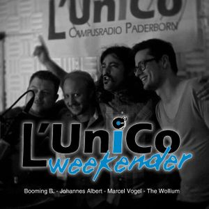 """The Weekender"" @ Radio L´Unico with Johannes Albert, Marcel Vogel, The Wollium & Booming B."