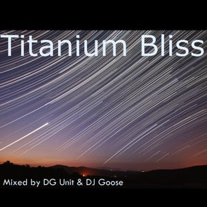Titanium Bliss 2012 - Mixed by DG Unit & DJ Goose