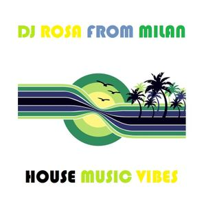 DJ Rosa from Milan - *House Music Vibes*