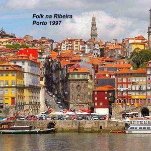 Recortes & Retalhos #34 de 18-12-2016 _VFM_Folk na Ribeira, Porto 1997