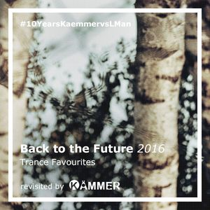 Back to the Future 2016: Trance Favourites   revisited by Kämmer