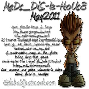 MaDs_DiS-Iz-HoUsE_May2011