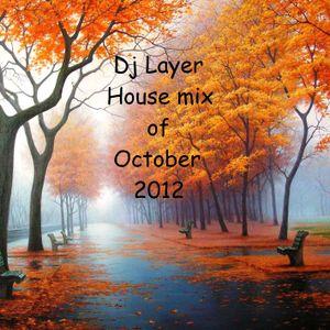 Dj Layer - House mix of October 2012
