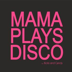 Mama Plays Disco