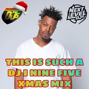 THIS IS SUCH A DJ I NINE FIVE XMAS MIX 1