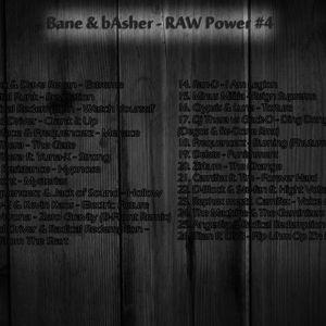 Bane & bAsher - RAW Power #4