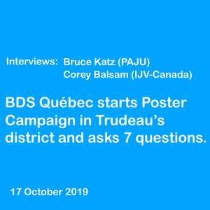 Interviews: BDS Quebec starts its Poster Campaign in Montreal and asks Political Leaders 7 Questions
