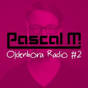 Oldenbora Radio #2 | Pascal M.
