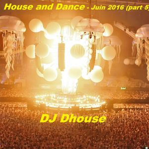 House and Dance - Juin 2016 (part 5)