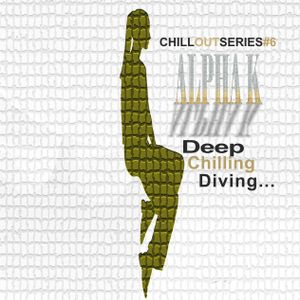 Dj Alpha K - CHILLOUTSERIES#6 / Deep Chilling Diving