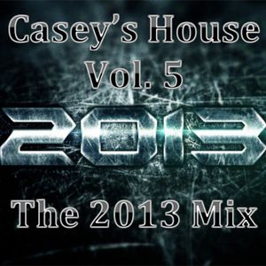 Casey's House Vol. 5 - The 2013 Mix