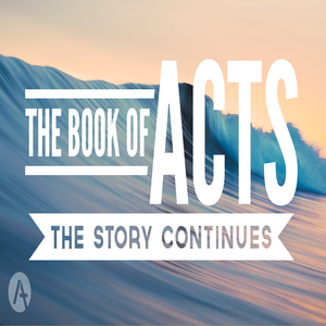 The Book of Acts Week 8