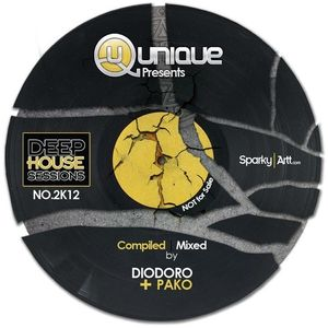 Unique DEEP HOUSE SESSIONS NO.2K12 compiled & mixed by dj Diodoro & Pako