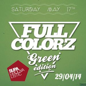 SupaGroovalistic 29-04-14 spéciale Full Colorz Green Edition w/  Lady Destroy & SupAfly Collective