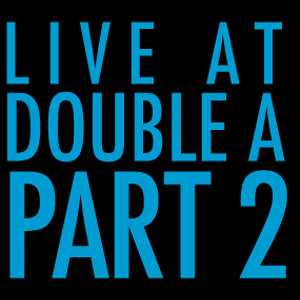 Live at Double A - Part 2