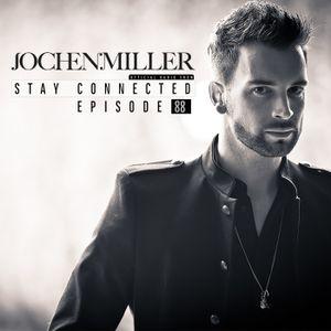 Jochen Miller presents Stay Connected Episode 088