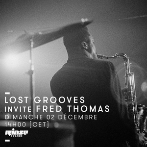 Lost Grooves Radio Show #53 Rinse Fr (special guest Fred Thomas / Sam Records)