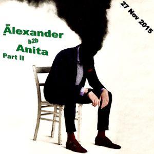 Alexander b2b Anita - mix / 27 Nov 2015 / Part II