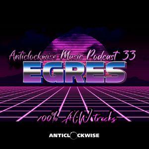 Anticlockwise Music Podcast 33# Egres (November 2020) 100% ACW tracks
