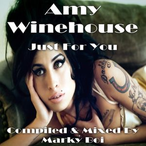 Marky Boi - Amy Winehouse - Just For You