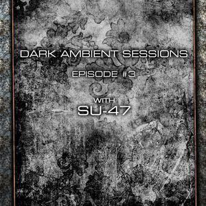 Art Style: Techno | Dark Ambient Sessions With SU-47 | Episode 3