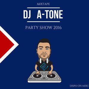 DJ A-TONE PARTY SHOW 2K16