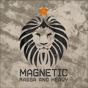 magnetic - ragga and heavy