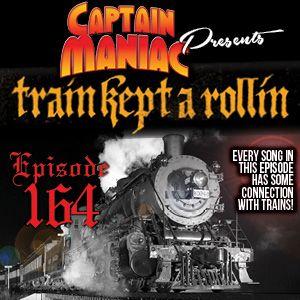 Episode 164 / Train Kept A Rollin