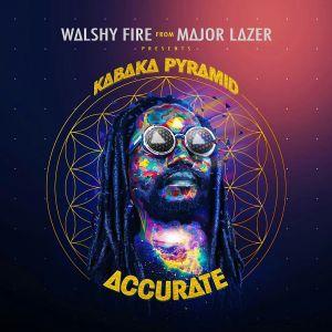 WALSHY FIRE FROM MAJOR LAZER PRESENTS - KABAKA PYRAMID - ACCURATE