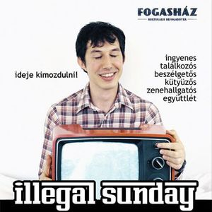 Live at Illegal Sunday (2010.12.05., Fogasház, Budapest, H)