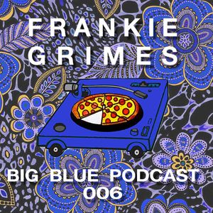 "Big Blue Podcast 006 - Shabba Franks ""Sweet Celebration"""