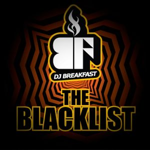 DJ BREAKFAST - THE BLACKLIST