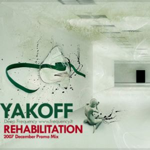 Yakoff - Rehabilitation (December 2007)