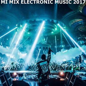 MI MIX ELECTRONIC MUSIC 2017